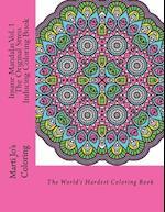 Insane Mandalas Vol. 1 - The Original Stress Inducing Coloring Book