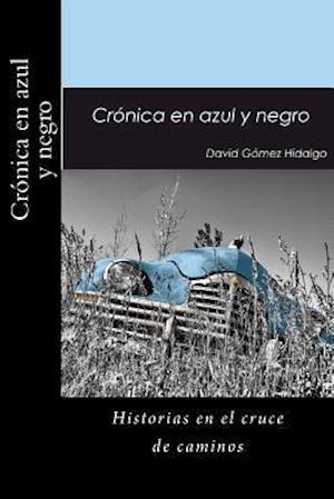 Bog, paperback Cronica En Azul y Negro af David Gomez Hidalgo