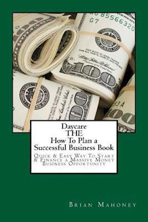 Bog, paperback Daycare the How to Plan a Successful Business Book af Brian Mahoney
