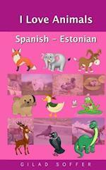 I Love Animals Spanish - Estonian
