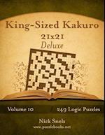 King-Sized Kakuro 21x21 Deluxe - Volume 10 - 249 Logic Puzzles