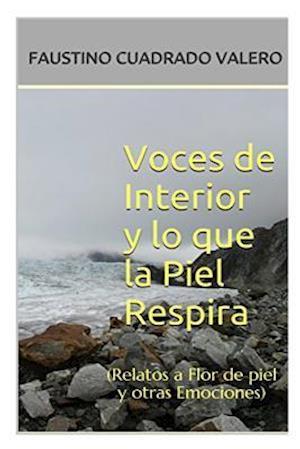 Voces de Interior y Lo Que La Piel Respira af Faustino Cuadrado Valero