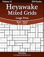 Heyawake Mixed Grids Large Print - Easy to Hard - Volume 11 - 276 Logic Puzzles