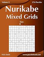 Nurikabe Mixed Grids - Easy - Volume 8 - 276 Logic Puzzles
