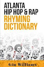 Atlanta Hip Hop & Rap Rhyming Dictionary