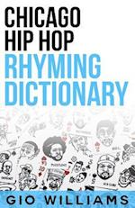 Chicago Hip Hop Rhyming Dictionary