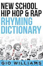 New School Hip Hop & Rap Rhyming Dictionary
