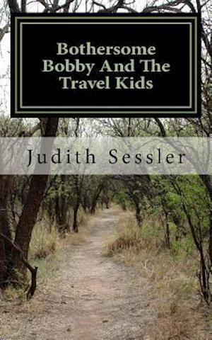 Bog, paperback Bothersome Bobby and the Travel Kids af Judith Sessler