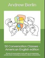 50 Conversation Classes - American English Edition