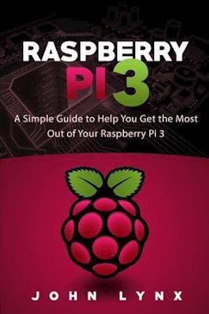 Bog, paperback Raspberry Pi 3 af John Lynx