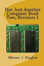 Not Just Another Computer Book Two