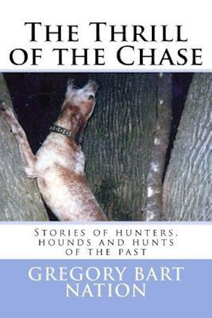 Bog, paperback Thrill of the Chase af Gregory Bart Nation