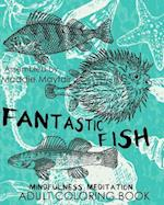 Fantastic Fish Mindfulness Meditation Adult Coloring Book