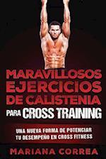 Maravillosos Ejercicios de Calistenia Para Cross Training