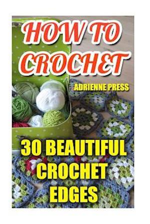 How to Crochet af Adrienne Press