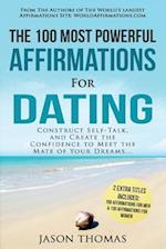 Affirmation the 100 Most Powerful Affirmations for Dating 2 Amazing Affirmative Bonus Books Included for Men & Women