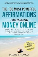 Affirmation the 100 Most Powerful Affirmations for Making Money Online 2 Amazing Affirmative Bonus Books Included for Action & Time Management