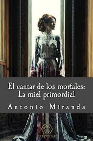 Bog, paperback El Cantar de Los Morfales af Antonio Miranda