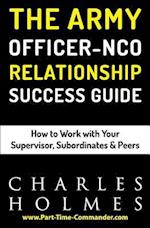 The Army Officer Nco Relationship Success Guide