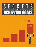 Secrets to Achieving Goals