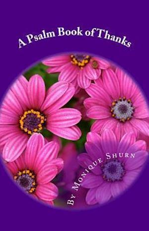Bog, paperback A Psalm Book of Thanks af Mrs Monique N. Shurn