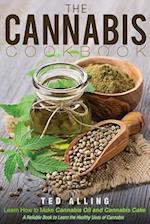 The Cannabis Cookbook - Learn How to Make Cannabis Oil and Cannabis Cake