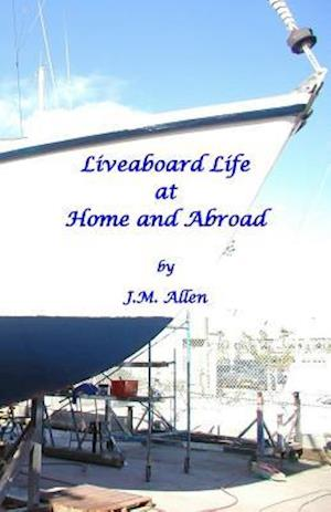 Bog, paperback Liveaboard Life at Home and Abroad af J. M. Allen