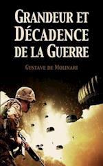 Grandeur Et Decadence de La Guerre
