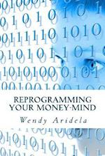 Reprogramming Your Money-Mind