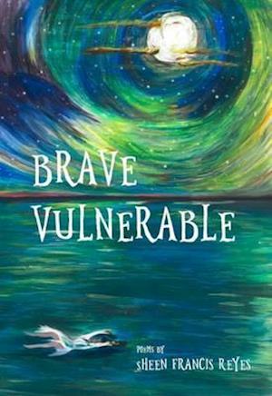 Bog, paperback Brave Vulnerable af Sheen Francis Reyes