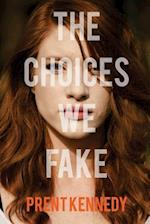 The Choices We Fake