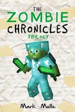 The Zombie Chronicles Trilogy (an Unofficial Minecraft Book for Kids Ages 9 - 12