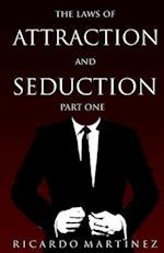 The Laws of Attraction and Seduction