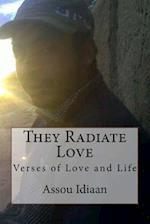 They Radiate Love