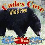 Cades Cove Wild & Free