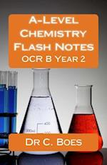 A-Level Chemistry Flash Notes OCR B Year 2 (2015)