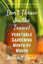 Don't Throw in the Trowel!