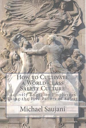 Bog, paperback How to Cultivate a World-Class Safety Culture af Michael Saujani