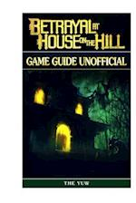 Betrayal at House on the Hill Game Guide Unofficial