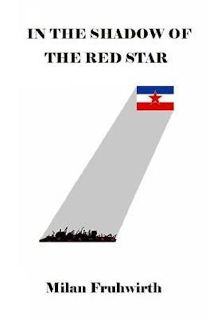 Bog, paperback In the Shadow of the Red Star af MR Milan Fruhwirth