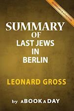 Summary of the Last Jews in Berlin