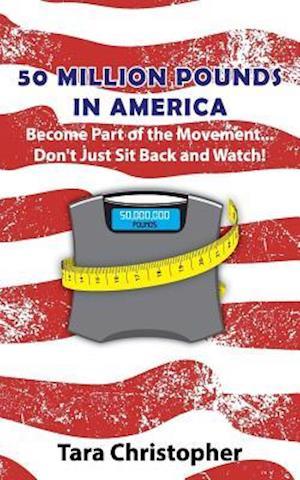 Bog, paperback 50 Million Pounds in America af Tara Christopher