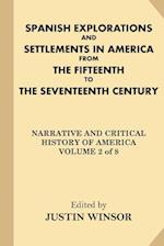Spanish Explorations and Settlements in America from the Fifteenth to the Seventeenth Century