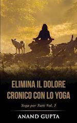 Elimina Il Dolore Cronico Con Lo Yoga