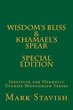 Wisdom's Bliss - Developing Compassion in Western Esotericism & Khamael's Spear