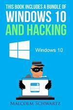 This Books Includes a Bundle of Windows 10 and Hacking