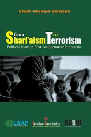 Bog, paperback From Shari'aism to Terrorism af Al Chaidar, Herdi Sahrasad, Blake Respini