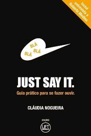Bog, paperback Just Say It af Claudia Nogueira