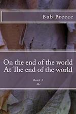 On the End of the World at the End of the World af Bob Preece