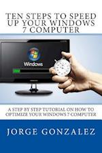 Ten Steps to Speed Up Your Windows 7 Computer